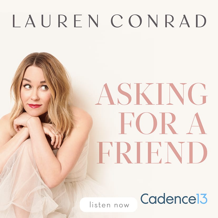 Lauren Conrad Asking For a Friend Podcast